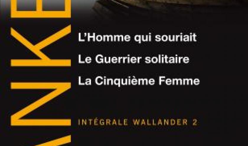 L'Homme qui souriait , Le Guerrier solitaire, La Cinquieme Femme de Henning Mankell  Editions du Seuil.
