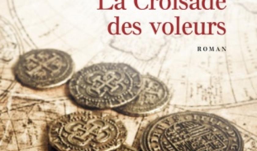 La croisade des voleurs de Jean Michel Thibaux   Presses de la Cite.