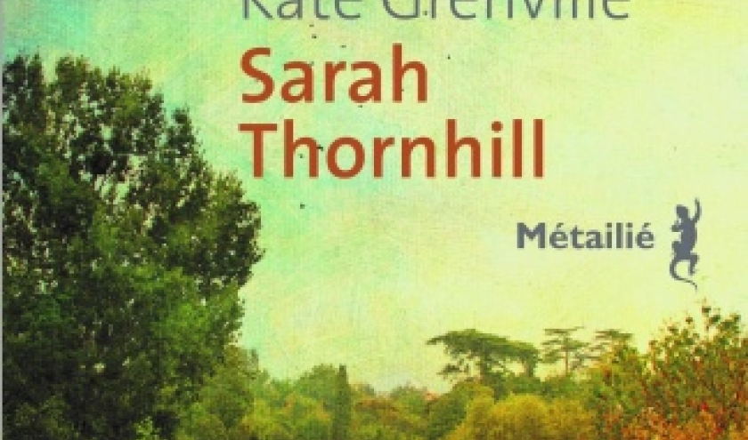 Sarah Thornhill de Kate Grenville   Editions Metailie.