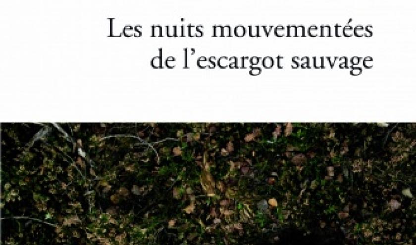 Les Nuits mouvementees de l escargot sauvage de Elisabeth Tova Bailey  Editions Autrement.