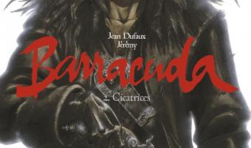 Barracuda T2 Cicatrices de Jean Dufaux et Jeremy  Dargaud.