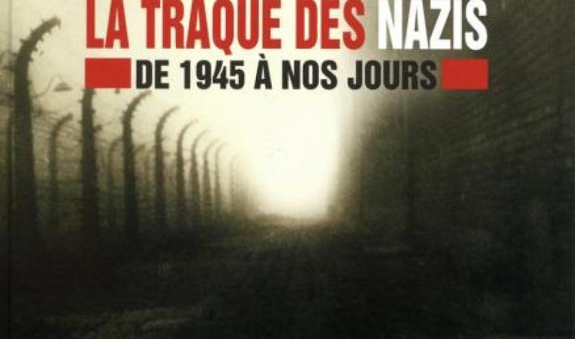 La traque des nazis de S. Klarsfeld, I. Clarke  D. Costelle  Editions Acropole.