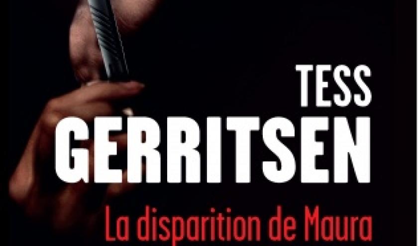 La disparition de Maura de Tess Gerristsen  Editions Presses de la Cite