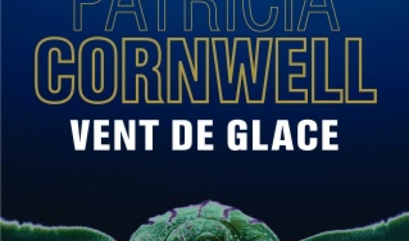 Vent de glace de Patricia Cornwell  Editions Les 2 Terres.
