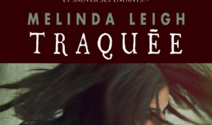 Traquee de Melinda Leigh  MA Editions.