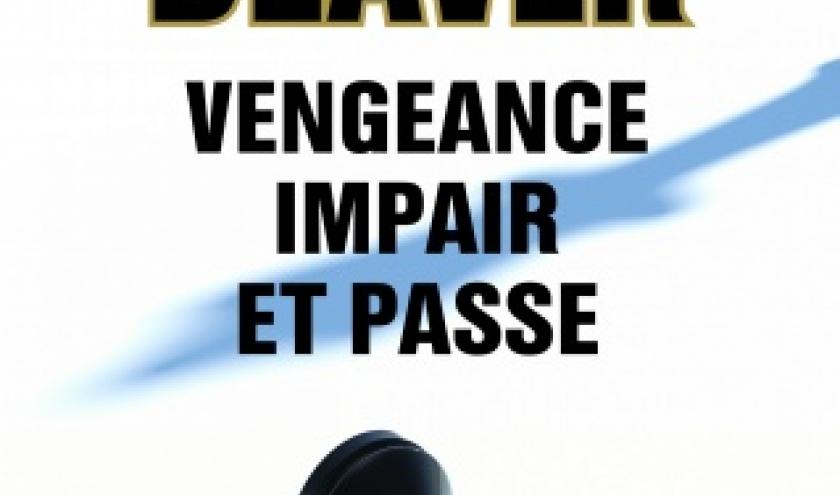Vengeance, impair et passe de Jeffery Deaver    Editions les 2 Terres.