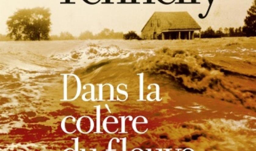 Dans la colere du fleuve de Tom Franklin et Ann Fennelly    Albin Michel.