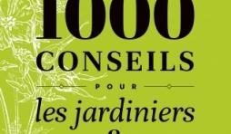Luc Noël . 1000 conseils pour les jardiniers  Débutants et expérimentés