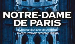 """""""Notre-Dame de Paris"""" . Évocation par Eric De Staercke d'après l'oeuvre de Victor HUGO"""