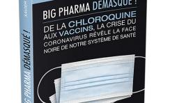 Big Pharma démasqué ! De la chloroquine aux vaccins, la face noire de notre système de santé (Français) Broché – 22 avril 2021 de Xavier Bazin (Auteur), Eric Menat (Préface)
