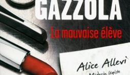 La Mauvaise Elève  de Alessia Gazzola  Editions Presses de la Cité.