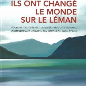 ILS ONT CHANGÉ LE MONDE SUR LE LÉMAN, par Béatrice PEYRANI et Ann  BANDLE
