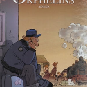 LE TRAIN DES ORPHELINS, tome 8 – Adieux -  chez Grand Angle