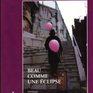 BEAU COMME UNE ÉCLIPSE. Par Françoise Pirart