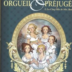 Orgueil et Préjugés - tome 1 - Les Cinq Filles de Mrs Bennet