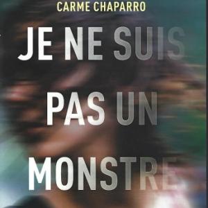 Je ne suis pas un monstre, roman policier par Carme CHAPARRO