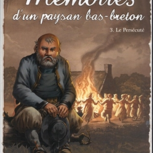 Mémoires d'un paysan Bas-Breton - Tome 3. Le persécuté.