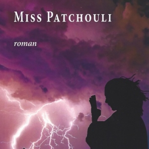 MISS PATCHOULI, premier roman de Tania Neuman-Ova chez M.E.O.
