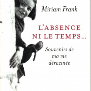 L'absence ni le temps… de Miriam Frank