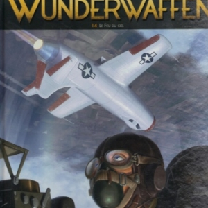 Wunderwaffen, tome 14 - Le Feu du ciel