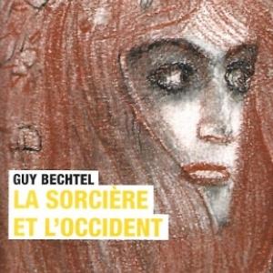 La Sorcière et l'Occident, par Guy BECHTEL