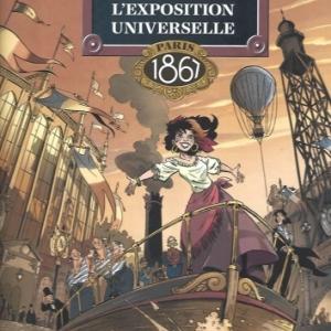 LA FILLE DE L'EXPOSITION UNIVERSELLE. Tome 2 : PARIS 1867