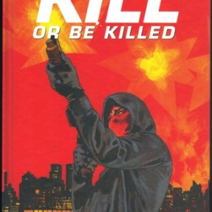 KILL OR BE KILLED, tome 3