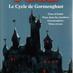 Le Cycle de Gormenghast, de Mervyn PEAKE