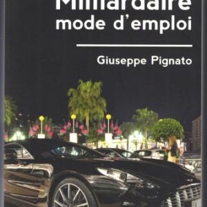 Milliardaire, mode d'emploi de Giuseppe Pignato chez La boîte à Pandore