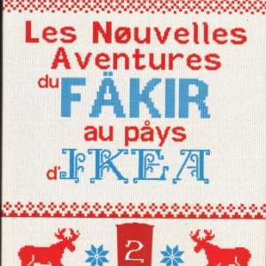 Les Nouvelles Aventures du fakir au pays d'Ikea par Romain Puertolas