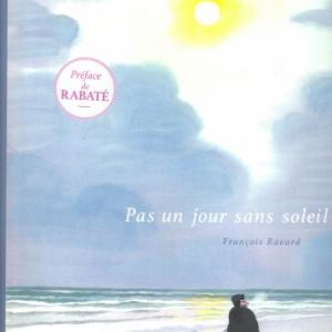 Pas un jour sans soleil de François Ravard