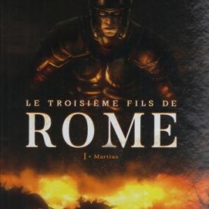 Le Troisième Fils de Rome,  tome 1 - Martius