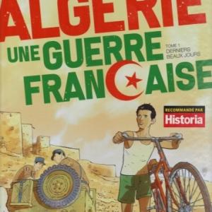 Algérie, une guerre française - Tome 1. Derniers beaux jours.