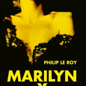 Marilyn X, Philip Le Roy, Editions Cherche Midi