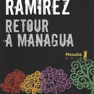 Retour à Managua, par Sergio RAMIREZ.