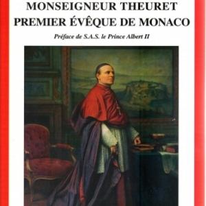 MONSEIGNEUR THEURET PREMIER ÉVÊQUE DE MONACO, par Roland Belin