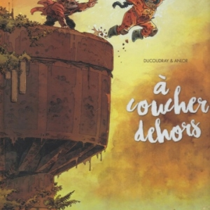 A COUCHER DEHORS, Tome 2 chez Grand Angle
