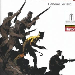 LES COMPAGNONS DE LA LIBERATION. Général Leclerc, l'homme qui commanda la 2e DB et libéra Paris