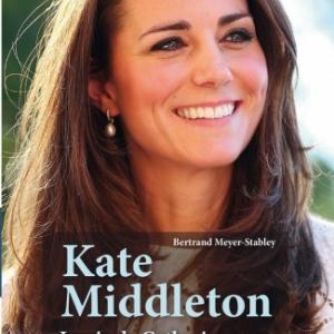 Kate Middleton – La vie de Catherine, duchesse de Cambridge par Bertrand Meyer-Stabley