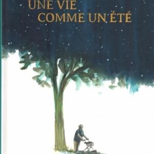 UNE VIE COMME UN ÉTÉ, de Barbara Yelin  et Thomas von Steinacker