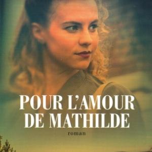 Pour l'amour de Mathilde, par Louis Caron, aux éditions Archipel