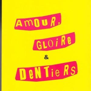 Amour, gloire & dentiers par Marc Salbert chez Le Dilettante