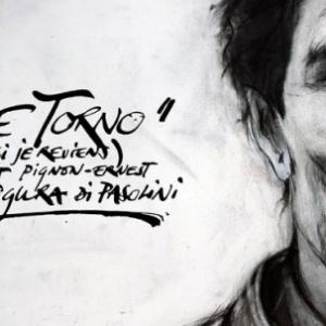 """""""Se torno (Si je reviens)-Ernest Pignon-Ernest et la figure de Pasolini"""" (c) Collectif Sikozel"""