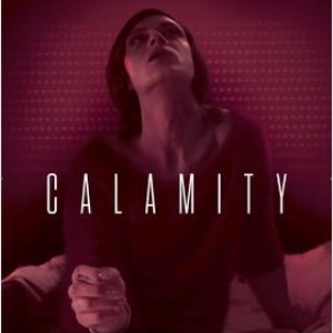 """Calamity"""