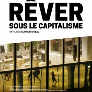 """""""Rever sous le Capitalisme"""" (Sophie Bruneau)"""