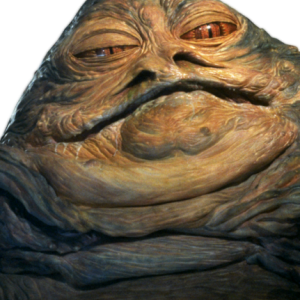 """Jabba the Hut"""