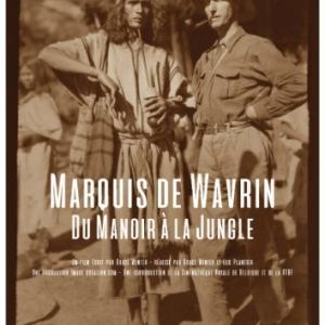 « Le Marquis de Wavrin, du Manoir à la Jungle », à Namur