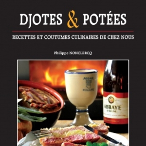 Quand la Wallonie se met a table : djotes et potees