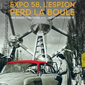 Expo 58, l'espion perd la boule