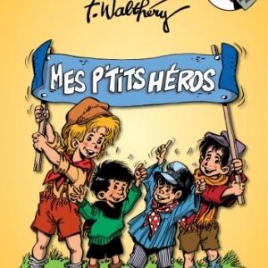 """Les """"P'tits Heros"""" de Francois Walthery"""